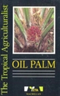 Image for The Tropical Agriculturalist Oil Palm