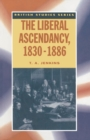 Image for The Liberal Ascendancy, 1830-1886