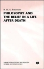 Image for Philosophy and the Belief in a Life after Death