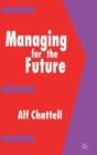 Image for Managing for the Future