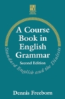 Image for A course book in English grammar  : standard English and the dialects