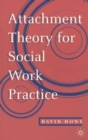 Image for Attachment theory for social work practice