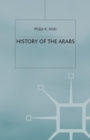 Image for History of the Arabs  : from the earliest times to the present