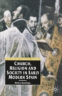 Image for Church, religion and society in early modern Spain