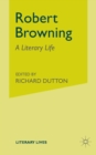 Image for Robert Browning  : a literary life
