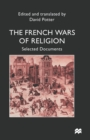 Image for The French wars of religion  : selected documents