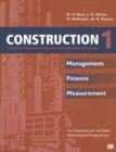 Image for Construction1: Management, finance, measurement