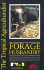 Image for The Tropical Agriculturalist Bayer:Forage Husbandry