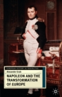 Image for Napoleon and the transformation of Europe