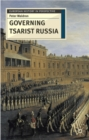 Image for Governing tsarist Russia