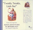 Image for Twinkle, twinkle little bat  : poems and songs from Alice