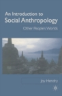 Image for An introduction to social anthropology  : other people's worlds