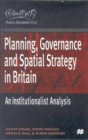 Image for Planning, Governance and Spatial Strategy in Britain : An Institutionalist Analysis