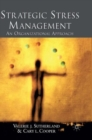 Image for Strategic stress management  : an organizational approach