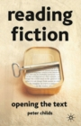 Image for Reading fiction  : opening the text