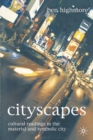 Image for Cityscapes  : cultural readings in the material and symbolic city