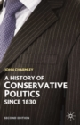 Image for A history of Conservative politics since 1830