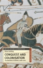 Image for Conquest and colonisation  : the Normans in Britain, 1066-1100