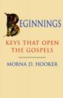 Image for Beginnings : Keys That Open the Gospels