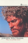Image for The crucified God  : the cross of Christ as the foundation and criticism of Christian theology