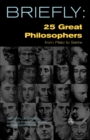 Image for 25 Great Philosophers From Plato to Sartre