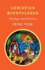 Image for Christian Mindfulness: Theology and Practice