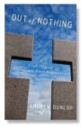 Image for Out of Nothing : A Cross-Shaped Approach to Fresh Expressions
