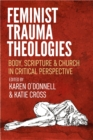 Image for Feminist trauma theologies  : body, scripture & church in critical perspective