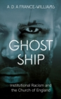 Image for Ghost ship  : institutional racism and the Church of England