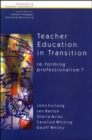 Image for Teacher education in transition  : re-forming professionalism?