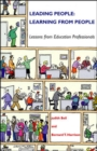 Image for Leading People, Learning from People : Lessons from Educational Professionals