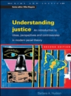 Image for Understanding justice  : an introduction to ideas, perspectives and controversies in modern penal theory