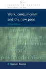 Image for Work, consumerism and the new poor