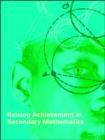 Image for Raising Achievement in Secondary Mathematics