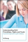 Image for Understanding girls' friendships, fights and feuds  : a practical approach to girls' bullying