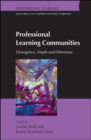 Image for Professional learning communities  : divergence, depth and dilemmas