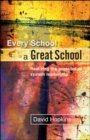Image for Every school a great school  : realizing the potential of system leadership