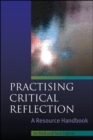 Image for Practising critical reflection  : a resource handbook