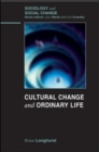 Image for Cultural change and ordinary life