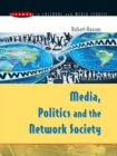 Image for Media, politics and the network society