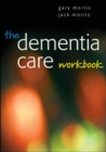 Image for The dementia care workbook