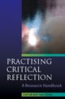 Image for Practising critical reflection: a resource handbook