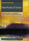 Image for New kinds of smart  : how the science of learnable intelligence is changing education