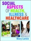 Image for Social aspects of health, illness and healthcare