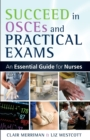 Image for Succeed in OSCEs and practical exams  : an essential guide for nurses