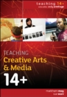 Image for Teaching creative arts and media 14+