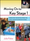 Image for Moving on to Key Stage 1  : improving transition from the early years foundation stage
