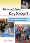 Image for Moving on to Key Stage 1: improving transition from the early years foundation stage