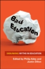 Image for Bad education  : debunking myths in education