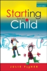 Image for Starting from the child  : teaching and learning in the foundation stage
